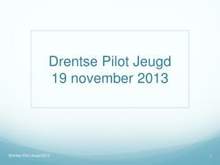 Drentse Pilot Jeugd  19 november 2013