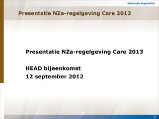 Presentatie NZa-regelgeving Care 2013
