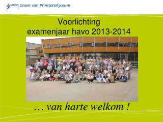 Voorlichting  examenjaar havo 2013-2014