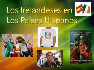Los  Irelandeses  en Los  Paises  Hispanos