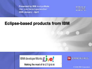 Eclipse-based products from IBM