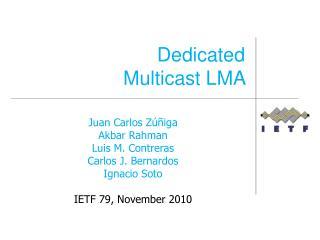 Dedicated  Multicast LMA