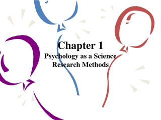 Chapter 1 Psychology as a Science  Research Methods
