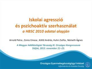 A Magyar  Addiktológiai  Társaság IX. Országos Kongresszusa  Siófok, 2013. november 21–23.