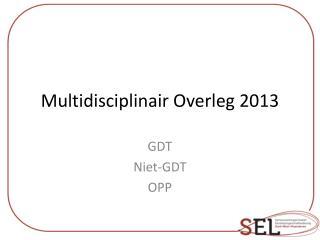 Multidisciplinair Overleg 2013