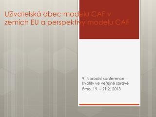 Uživatelská obec modelu CAF v zemích EU a perspektivy modelu CAF