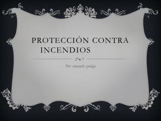Protecci�n contra incendios