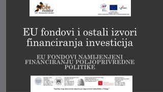 EU fondovi i ostali izvori financiranja investicija