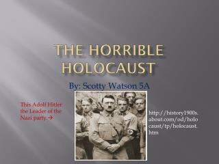 The horrible holocaust