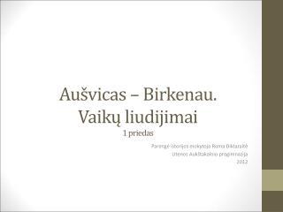 Aušvicas –  Birkenau .  Vaikų liudijimai 1 priedas