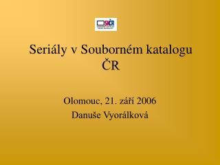 Seri�ly v Souborn�m katalogu ?R