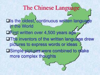 Is the oldest, continuous written language in the World First written over 4,500 years ago The inventors of the written