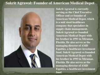 Sukrit Agrawal: Founder of American Medical Depot