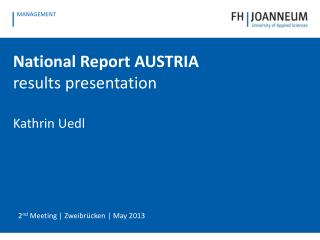 National Report AUSTRIA results p resentation Kathrin  Uedl