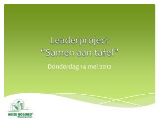 """Leaderproject """"Samen aan tafel"""""""
