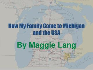 How My Family Came to Michigan and the USA