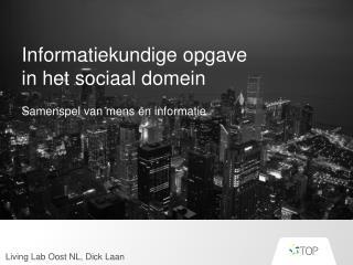 Informatiekundige opgave  in het sociaal domein Samenspel van mens en informatie