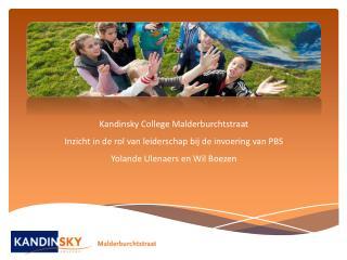 Kandinsky  College Malderburchtstraat Inzicht  in de rol van leiderschap bij de invoering van PBS