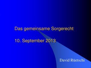 Das gemeinsame Sorgerecht 10. September 2013