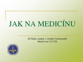 JAK NA MEDICÍNU