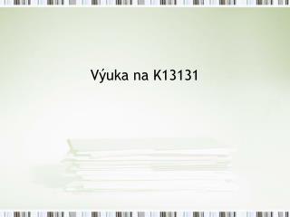 Výuka na K13131