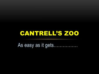 Cantrell's zoo