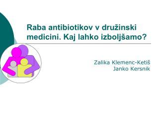 Raba antibiotikov v družinski medicini. Kaj lahko izboljšamo?