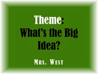 Theme :  What's the Big Idea?
