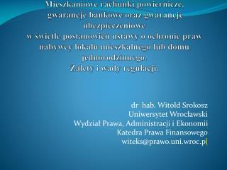 dr  hab. Witold Srokosz Uniwersytet Wrocławski Wydział Prawa, Administracji i Ekonomii