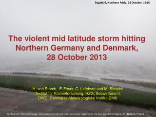 The  violent mid latitude storm hitting Northern Germany  and Denmark ,  28  October  2013
