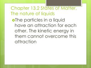 Chapter 13.2 States of Matter, The nature of liquids