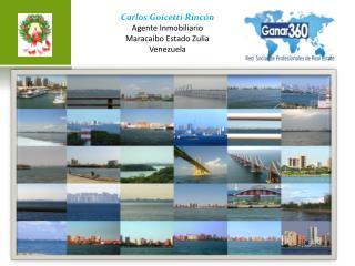 Carlos Goicetti Rincón  Agente Inmobiliario Maracaibo Estado Zulia Venezuela