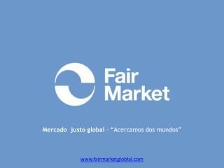 Mercado  justo global  - �Acercamos dos mundos�