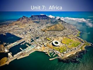 Unit 7:  Africa