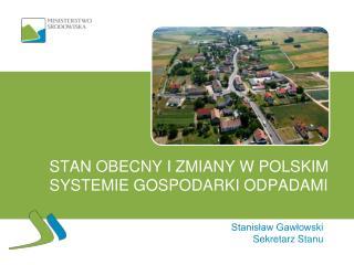 Stan Obecny i Zmiany w polskim systemie gospodarki odpadami