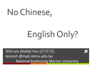 No Chinese,             English Only