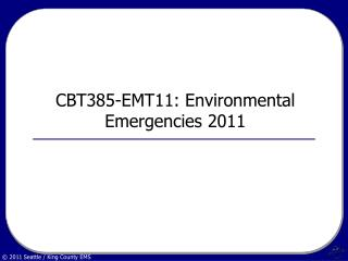 CBT385-EMT11: Environmental Emergencies 2011