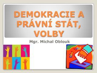 DEMOKRACIE A PRÁVNÍ STÁT, VOLBY