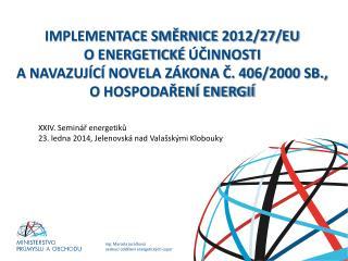 XXIV. Seminář  energetiků 23.  l edna 2014,  Jelenovská nad Valašskými  Klobouky