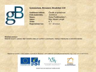 Gymnázium, Broumov, Hradební 218 Vzdělávací oblast: Člověk a společnost Číslo materiálu: EU030214