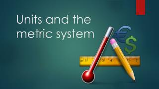 Units and the metric system