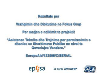 Rezultate  per Vezhgimin dhe Diskutime  ne  Fokus Grup Per  matjen  e  ndikimit te projektit