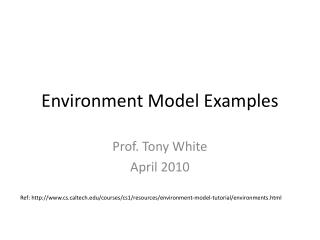 Environment Model Examples