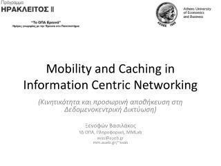 Mobility and Caching in Information Centric  Networking