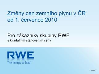Změny cen zemního plynu v ČR  od 1. července 2010