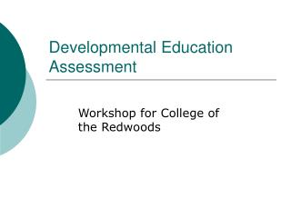 Developmental Education Assessment