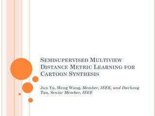 Semisupervised Multiview  Distance Metric Learning for Cartoon Synthesis