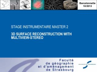 STAGE INSTRUMENTAIRE MASTER  2 3D SURFACE RECONSTRUCTION WITH MULTIVIEW-STEREO