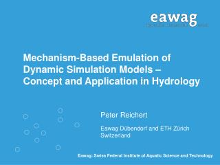 Mechanism-Based Emulation of  Dynamic Simulation Models   Concept and Application in Hydrology