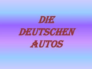 Die  deutschen Autos